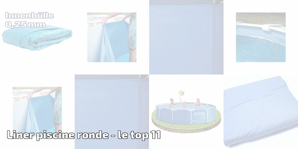 Liner piscine ronde le top 11 spa et piscine for Epaisseur liner piscine