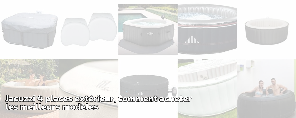 jacuzzi 4 places ext rieur comment acheter les meilleurs mod les pour 2018 spa et piscine. Black Bedroom Furniture Sets. Home Design Ideas