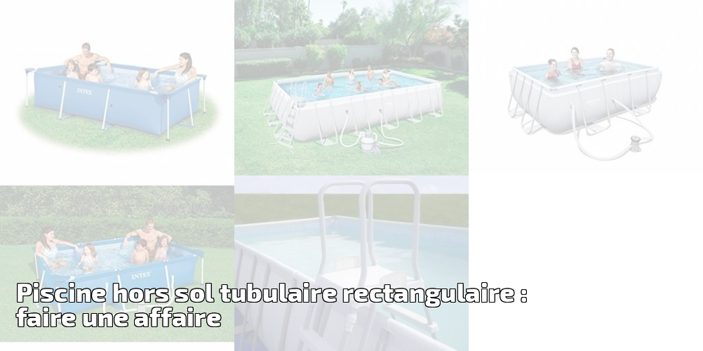 piscine hors sol tubulaire rectangulaire faire une affaire pour 2018 spa et piscine. Black Bedroom Furniture Sets. Home Design Ideas